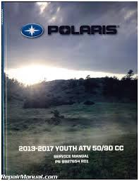 2013 u2013 2017 polaris youth 50 90 atv service repair manual