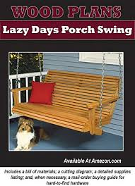 Plans For Wooden Porch Furniture by Porch Swing Ideas For Your Porch Deck Or Patio