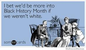 Funny Black History Month Memes - february is black history month and funny pinterest black