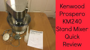 kenwood cuisine mixer kenwood km240 prospero stand mixer review