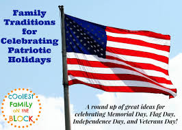 celebrating memorial day patriotic traditions coolest family
