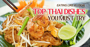 popular cuisine 10 most popular dishes you must try hotelthailand com