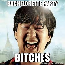 Bachelorette Party Meme - bachelorette party bitches mr chow meme generator