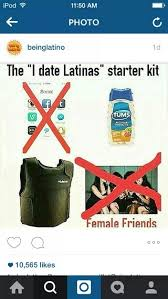 Dating A Latina Meme - before dating a latina get your started kit first read the