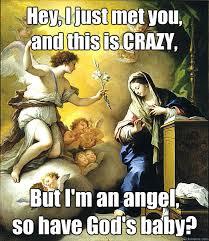Mary Meme - virgin mary call me maybe memes quickmeme