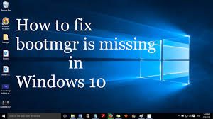install windows 10 bootloader fix bootmgr is missing in windows 10 without formatting and