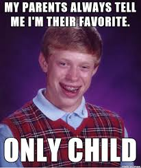 Favorite Child Meme - at least they never said i was their least favorite meme on imgur