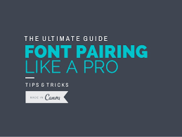 canva font pairing the ultimate guide to font pairing like a pro