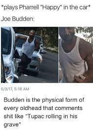 Joe Budden Memes - plays pharrell happy in the car joe budden 5317 518 am budden is