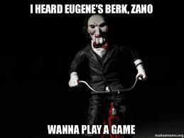 Berk Meme - i heard eugene s berk zano wanna play a game make a meme