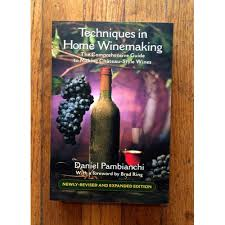 techniques in home winemaking the techniques in home winemaking book michigan brew supply home