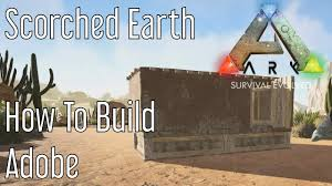 Adobe House Building Adobe Structures In Ark Scorched Earth Youtube
