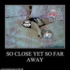So Close Meme - so close yet so far away twitch plays pokemon know your meme