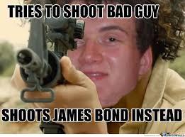 drunk guy shoots james bond by denverm meme center