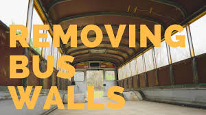 skoolie conversion removing bus walls skoolie bus conversion full time rv youtube