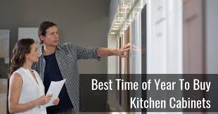 what are the best cabinets to buy what s the best time of year to buy kitchen cabinets
