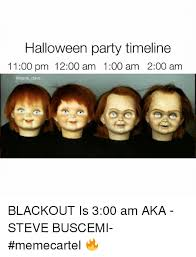 Halloween Party Meme - halloween party timeline 1100 pm 1200 am 100 am 200 am dave