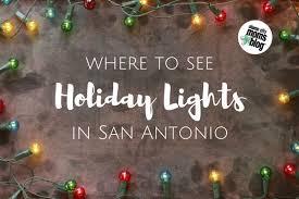 holiday lights safari 2017 november 17 where to see holiday lights in san antonio