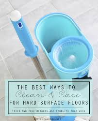 the best way to clean and care for hard surface floors clean mama