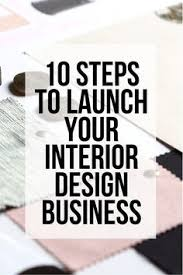starting an interior design business 10 things i wish i knew when i started my interior design business