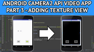 tutorial android hardware camera2 android camera2 api video app part 3 adding textureview for