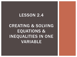 lesson 2 4creating solving equations