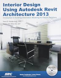 interior design using autodesk revit architecture 2013 daniel
