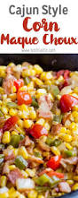 corn dish for thanksgiving the 25 best southern side dishes ideas on pinterest sweet corn