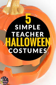 5 last minute halloween costumes for teachers teacher halloween