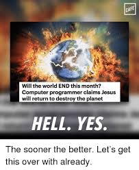 Computer Programmer Meme - will the world end this month computer programmer claims jesus will