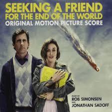 Seeking Soundtrack Seeking A Friend For The End Of The World Score Soundtrack 2012