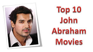 top 10 best john abraham movies list youtube