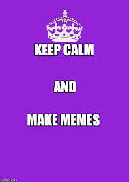 How To Make Keep Calm Memes - keep calm and carry on purple latest memes imgflip