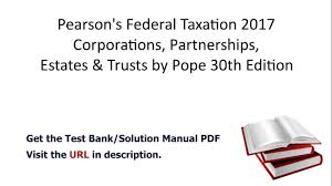 practice test bank for pearson federal taxation 2017 corporations