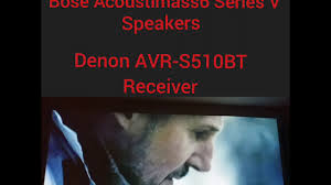 home theater systems denon testing my friend u0027s bose acoustimass 6 series v denon avr s510bt