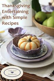 thanksgiving entertaining with simple recipes thanksgiving fall