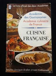 livre cuisine fran ise livre de la cuisine française l académie culinaire de le