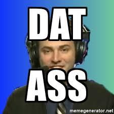 Dat Ass Meme Generator - dat ass dat pixelated ass meme generator