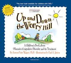 up and the worry hill a children s book about obsessive