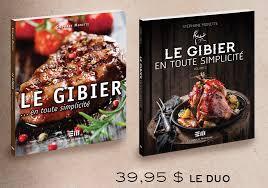 cuisiner du gibier duo cuisiner le gibier idée cadeau québec