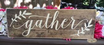 Home Decor Signs Sayings Gather Gather Wood Sign Gather Sign Kitchen Decor Wood