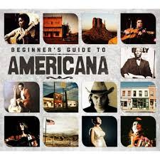 beginner u0027s guide to americana various artists songs reviews