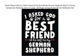 Read The 11 Pages Of My New Book Read I Asked God For A Best Friend So He Sent Me My German Shepherd