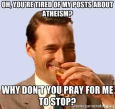 Funny Atheist Memes - pin by reasonist ink on atheist memes etc pinterest humor