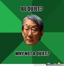 Be Quiet Meme - be quiet by jamesjordan meme center