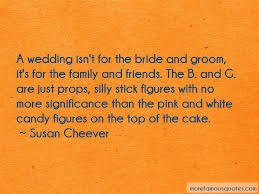 wedding quotes for friends friends and family wedding quotes top 2 quotes about friends and