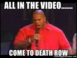 Video Meme Generator - all in the video come to death row suge knight meme generator