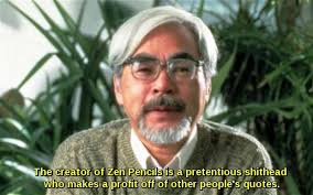 Creator Of Memes - miyazaki on zen pencils anime was a mistake know your meme