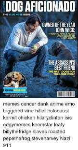 Lone Wolf Meme - dog aficionado the blue nose issue owner of the year john wick i had