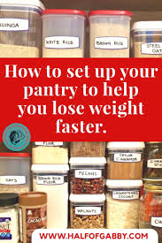 Organizing Your Pantry by How To Organize Your Pantry To Help You Lose Weight U2014 Half Of Gabby